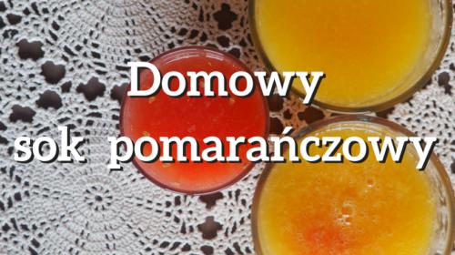 Domowy sok pomarańczowy